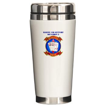 MASS2 - M01 - 03 - Marine Air Support Squadron 2 with Text Ceramic Travel Mug