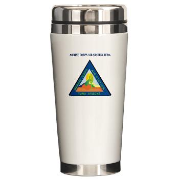 MCASY - M01 - 03 - Marine Corps Air Station Yuma with Text - Ceramic Travel Mug