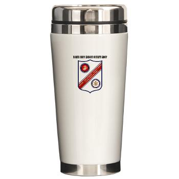 MCESG - M01 - 03 - Marine Corps Embassy Security Group with Text - Ceramic Travel Mug