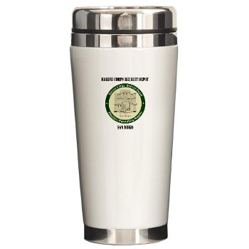 MCRDSD - M01 - 03 - Marine Corps Recruit Depot San Diego with Text - Ceramic Travel Mug
