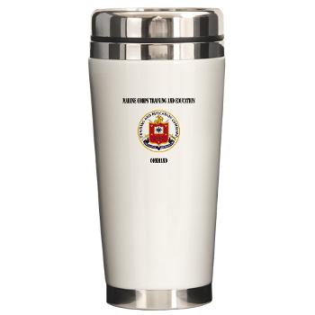 MCTEC - M01 - 03 - Marine Corps Training and Education Command with Text - Ceramic Travel Mug