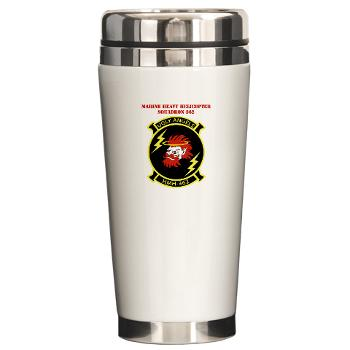 MHHS362 - M01 - 03 - Marine Heavy Helicopter Squadron 362 with Text Ceramic Travel Mug