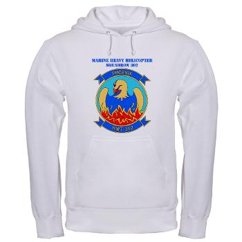 MHHTS302 - A01 - 03 - Marine Heavy Helicopter Training Squadron 302 (HMHT-302) with Text Hooded Sweatshirt