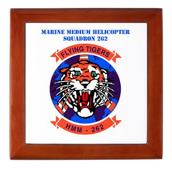 MMHS262 - M01 - 03 - Marine Medium Helicopter Squadron 262 with Text Keepsake Box