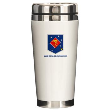 MSOR - M01 - 03 - Marine Special Operations Regiment with Text - Ceramic Travel Mug