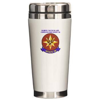 MTACS38 - M01 - 03 - Marine Tactical Air Command Sqdrn 38 with text Ceramic Travel Mug