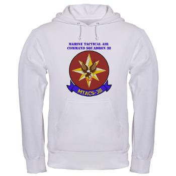 MTACS38 - A01 - 03 - Marine Tactical Air Command Sqdrn 38 with text Hooded Sweatshirt
