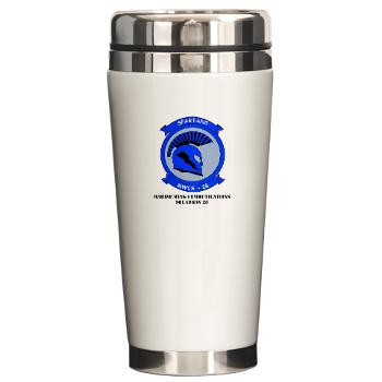 MWCS28 - M01 - 03 - Marine Wing Communications Squadron 28 (MWCS-28) with Text Ceramic Travel Mug