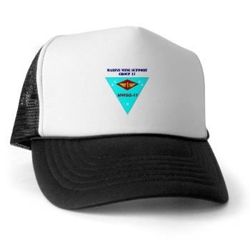 MWSG17 - A01 - 02 - Marine Wing Support Group 17 with Text Trucker Hat