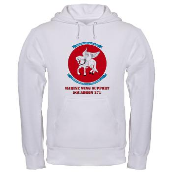 MWSS271 - A01 - 03 - Marine Wing Support Squadron 271 (MWSS 271) with text Hooded Sweatshirt