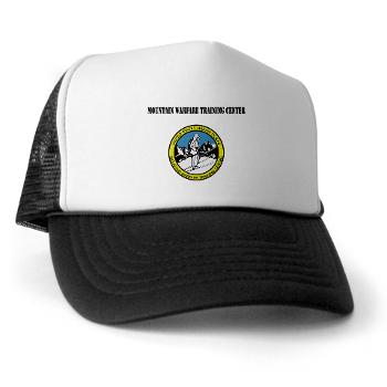 MWTC - A01 - 02 - Mountain Warfare Training Center with Text - Trucker Hat